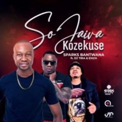 Sparks Bantwana - Sojaiva Kuzekuse ft.  DJ Tira & Emza